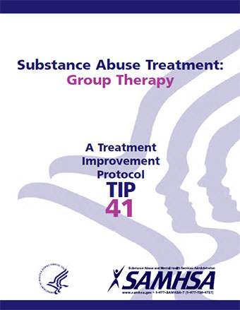 TIP 41: Substance Abuse Treatment: Group Therapy | SAMHSA Publications