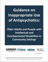 Guidance on Inappropriate Use of Antipsychotics: Older Adults and People with Intellectual and Developmental Disabilities in Community Settings