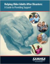 Helping Older Adults After Disasters: A Guide to Providing Support
