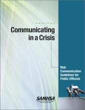 Communicating in a Crisis: Risk Communication Guidelines for Public Officials