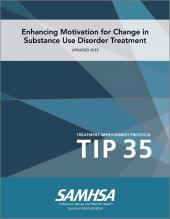 TIP 35: Enhancing Motivation for Change in Substance Use Disorder Treatment