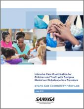 Intensive Care Coordination for Children and Youth with Complex Mental and Substance Use Disorders: STATE AND COMMUNITY PROFILES
