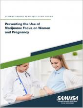 Preventing the Use of Marijuana: Focus on Women and Pregnancy
