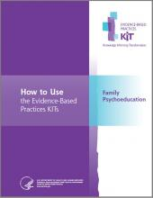 Family Psychoeducation Evidence-Based Practices (EBP) KIT