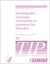 TIP 31: Screening and Assessing Adolescents for Substance Use Disorders