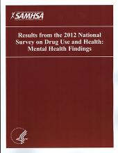Results from the 2012 National Survey on Drug Use and Health: Mental Health Findings