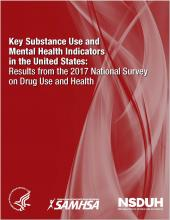 Key Substance Use and Mental Health Indicators in the United States: Results from the 2017 National Survey on Drug Use and Health