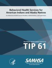 TIP 61: Behavioral Health Services for American Indians and Alaska Natives