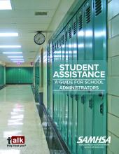 """Talk. They Hear You."" Student Assistance – A Guide for School Administrators"