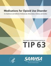 TIP 63: Medications for Opioid Use Disorder – Full Document (Including Executive Summary and Parts 1-5)