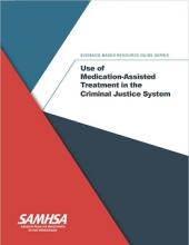 Use of Medication-Assisted Treatment in the Criminal Justice System