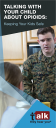 Cover image for Talk. They Hear You: Talking With Your Child About Opioids: Keeping Your Kids Safe – Parent Brochure (Military)