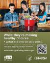 Cover image for Talk. They Hear You: Underage Drinking Prevention National Media Campaign - While they're making healthy choices (Table Top Display)